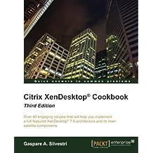 Citrix XenDesktop Cookbook Third Edition