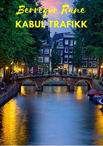 Kabul trafikk (Norwegian Edition) por Berregor  Rune