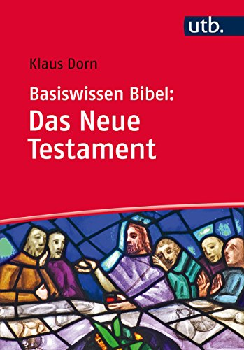Basiswissen Bibel: Das Neue Testament