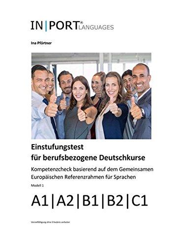 Einstufungstest für berufsbezogene Deutschkurse: Kompetenzcheck basierend auf dem Gemeinsamen Europäischen Referenzrahmen für Sprachen