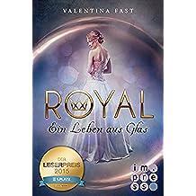 Royal 1: Ein Leben aus Glas (German Edition)
