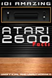 101 Amazing Atari 2600 Facts (Games Console History Book 1) (English Edition)