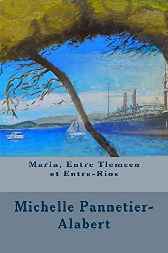 Maria, Entre Tlemcen et Entre-Rios par Michelle Pannetier-Alabert