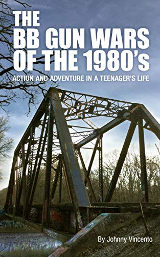 THE BB GUN WARS OF THE 1980's: Action and Adventure in a Teenager's Life (English Edition) (Co2 Crosman)