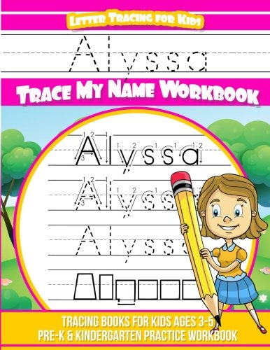 Alyssa Letter Tracing for Kids Trace my Name Workbook: Tracing Books for Kids ages 3 - 5 Pre-K & Kindergarten Practice Workbook por Alyssa Books