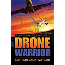 Drone Warrior: A James Barlow Adventure (James Barlow Adventure Series Book 1) (English Edition)