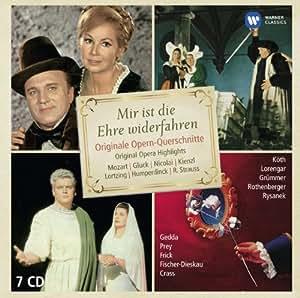 Mir ist die Ehre widerfahren - Mozart, Gluck, Lortzing, Nicolai, Kienzl, Humperdinck, Strauss (Electrola-Querschnitte)