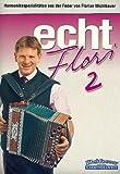 Echt Flori Band 2: für Steirische Handharmonika in Griffschrift