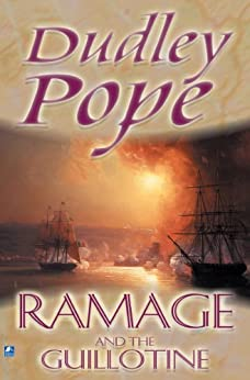 Ramage & The Guillotine (The Lord Ramage Novels Book 6) by [Pope, Dudley]