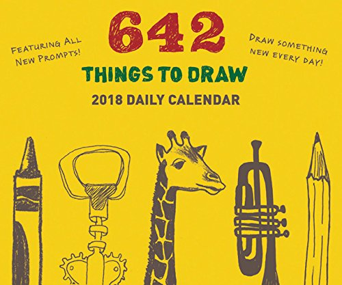 642 Things to Draw: 2018 Daily Calendar