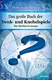 Das große Buch der Denk- und Knobelspiele - Über 200 Rätsel mit Lösungen