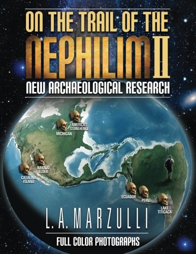 On the Trail of the Nephilim 2: New Archaeological Research por L. A. Marzulli