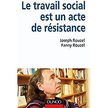 Le travail social est un acte de resistance
