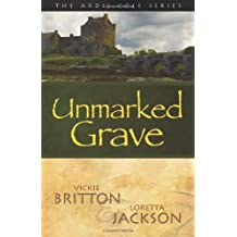 The Ardis Cole Series: Unmarked Grave (Book 2) by Vickie Britton (2012-07-09)