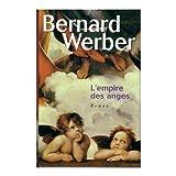 [L']empire des anges : Roman / Bernard Werber | Werber, Bernard (1961-...). Auteur