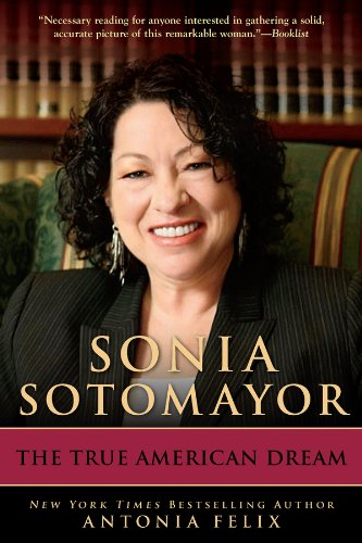 Sonia Sotomayor: The True American Dream (English Edition) PDF Books