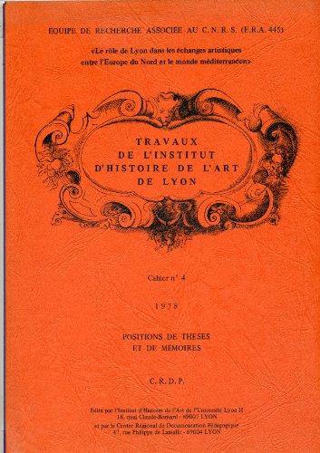 Positions de thèses et de mémoires (Travaux de l'Institut d'histoire de l'art de Lyon) par Institut d'histoire de l'art