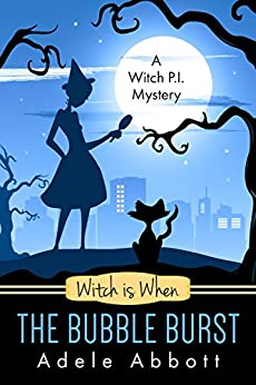 Witch is When The Bubble Burst (A Witch P.I. Mystery Book 5) (English Edition) von [Abbott, Adele]