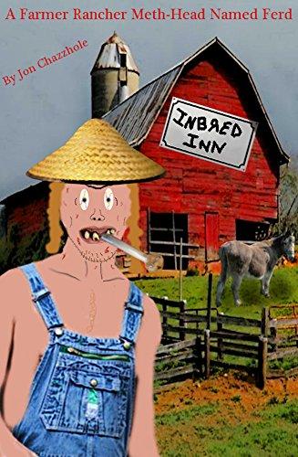 The Wacky Wonder Tales: A Farmer Rancher Meth-Head Named Ferd (English Edition) Meth Head