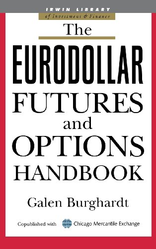 The Eurodollar Futures and Options Handbook (McGraw-Hill Library of Investment & Finance)