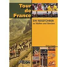 Tour de France. Ein Reiseführer zu Städten und Strecken