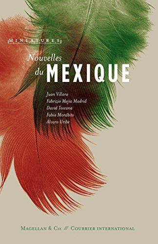 Nouvelles du Mexique: Récits de voyage (Miniatures t. 14)