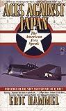 ACES AGAINST JAPAN: THE AMERICAN ACES SPEAK by Hammel, Eric (1995) Mass Market Paperback