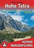 Hohe Tatra. Die schönsten Tal- und Höhenwanderungen. 50 Touren. (Rother Wanderführer)
