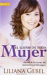 El Sue? de Toda Mujer: Detr? de la escena del ministerio y el liderazgo (Spanish Edition) by Liliana Gebel (2006-05-25)