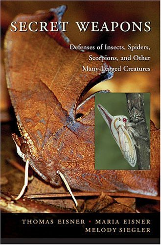 Secret Weapons: Defenses of Insects, Spiders, Scorpions, and Other Many-Legged Creatures Spider Defense
