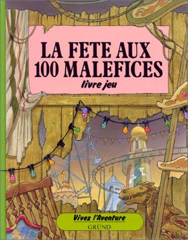 FETE AUX 100 MALEFICES par Patrick Burston