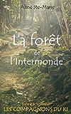 Telecharger Livres La foret de l Intermonde Les Compagnons du Ki t 2 (PDF,EPUB,MOBI) gratuits en Francaise
