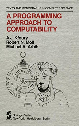 A Programming Approach to Computability (Monographs in Computer Science)