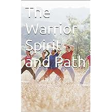 The Warrior Spirit and Path (English Edition)