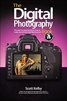 The Digital Photography Book, Part 4 by [Kelby, Scott]
