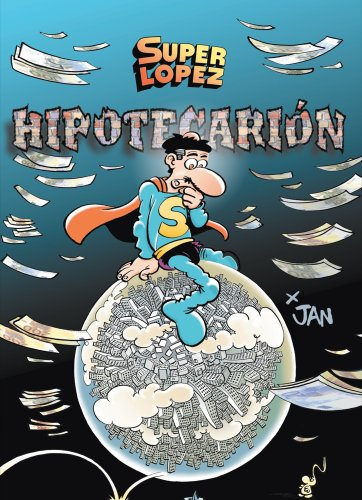 Superlópez. Hipotecarión