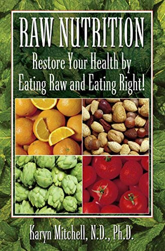 Raw Nutrition: Restore Your Health by Eating Raw and Eating Right! by Karyn Mitchell (2012) Paperback par Karyn Mitchel