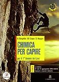 Chimica per capire. Vol. 1-2. Per i Licei e gli Ist. magistrali. Con CD-ROM. Con espansione online