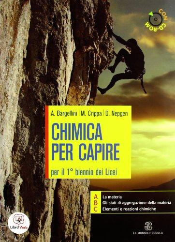 Chimica per capire. Vol. 1-2. Con espansione online. Per i Licei e gli Ist. magistrali. Con CD-ROM