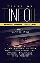 Tales of Tinfoil: Stories of Paranoia and Conspiracy (English Edition)