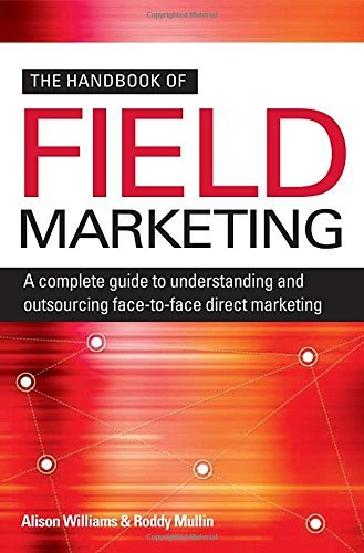 The Handbook of Field Marketing: A Complete Guide to Understanding and Outsourcing Face-to-Face Direct Marketing by Alison WILLIAMS (2009-01-06)