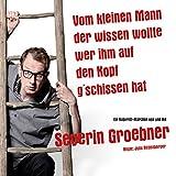 Severin Groebner ´Vom kleinen Mann, der wissen wollte, wer ihm auf den Kopf g´schissen hat´ bestellen bei Amazon.de