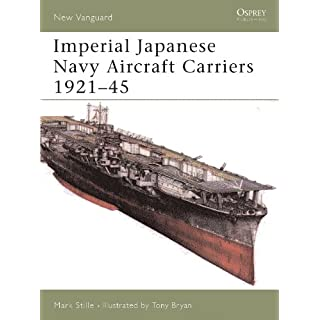 Imperial Japanese Navy Aircraft Carriers 1921-45 (New Vanguard Book 109) (English Edition)