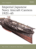 Imperial Japanese Navy Aircraft Carriers 1921?45 (New Vanguard)
