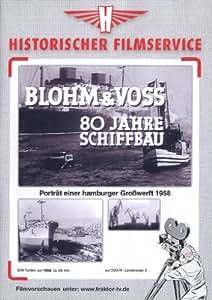 Blohm & Voss - 80 Jahre Schiffsbau