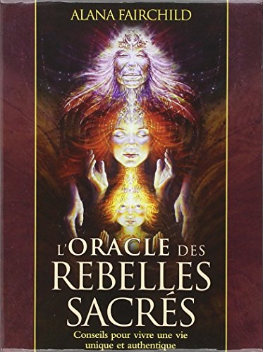 L'Oracle des rebelles sacrés : Conseils pour vivre une vie plus authentique - Avec 44 cartes illustrées par Alana Fairchild, Autumn Skye Morrison