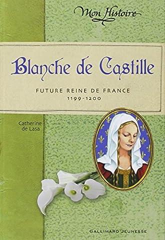Blanche de Castille: Future reine de France (1199-1200)