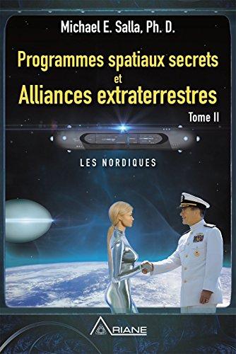 Programmes spatiaux secrets et alliances extraterrestres, tome II: Les Nordiques par Michael E. Salla