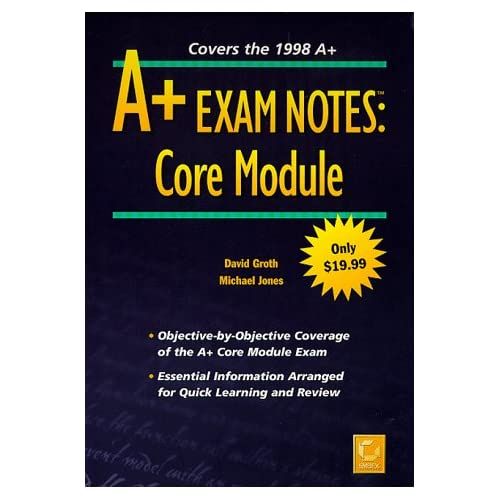 A+ EXAM NOTES. Core module