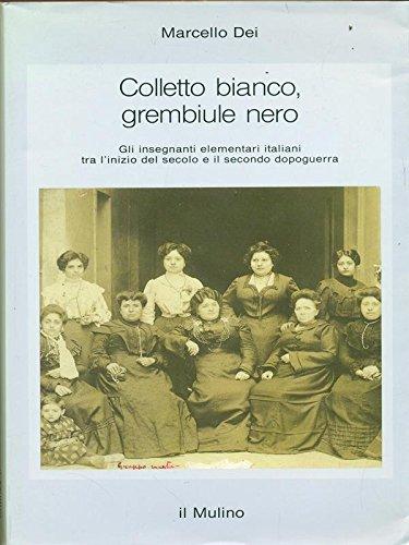 colletto-bianco-grembiule-nero-gli-insegnanti-elementari-italiani-tra-linizio-del-secolo-e-il-second